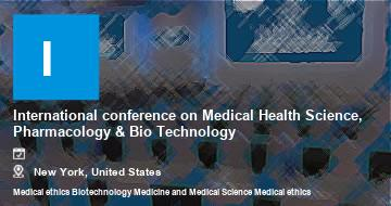 International conference on Medical Health Science, Pharmacology & Bio Technology    New York   2021