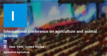 International conference on agriculture and animal science    New York   2021