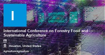 International Conference on Forestry Food and Sustainable Agriculture    Houston   2021