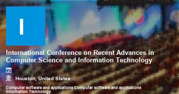 International Conference on Recent Advances in Computer Science and Information Technology    Houston   2021