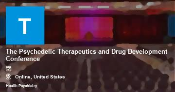 The Psychedelic Therapeutics and Drug Development Conference   Moline   2021