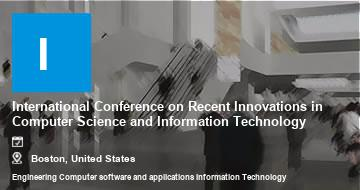 International Conference on Recent Innovations in Computer Science and Information Technology    Boston   2021