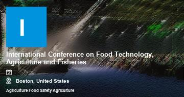 International Conference on Food Technology, Agriculture and Fisheries    Boston   2021