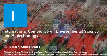 International Conference on Environmental Science and Biotechnology    Boston   2021