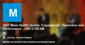 2021 Mens Health Update: Engagement, Prevention and Performance - LIVESTREAM   Moline   2021