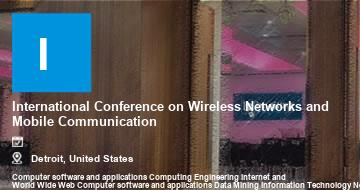 International Conference on Wireless Networks and Mobile Communication   Detroit   2021