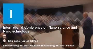 International Conference on Nano science and Nanotechnology   San Jose   2021