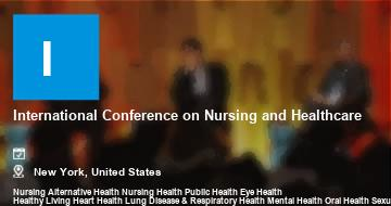 International Conference on Nursing and Healthcare    New York   2021