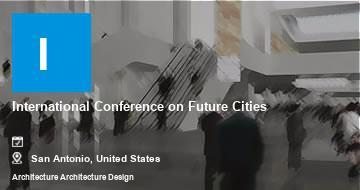 International Conference on Future Cities   San Antonio   2021