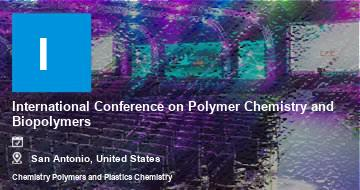 International Conference on Polymer Chemistry and Biopolymers   San Antonio   2021