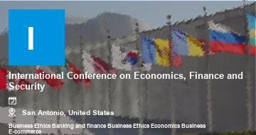 International Conference on Economics, Finance and Security   San Antonio   2021