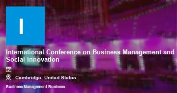 International Conference on Business Management and Social Innovation    Cambridge   2021