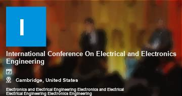 International Conference On Electrical and Electronics Engineering    Cambridge   2021