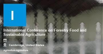 International Conference on Forestry Food and Sustainable Agriculture    Cambridge   2021