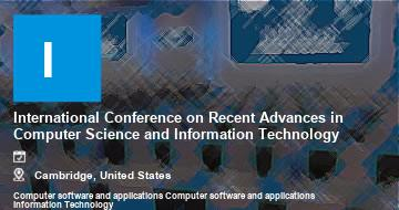 International Conference on Recent Advances in Computer Science and Information Technology    Cambridge   2021