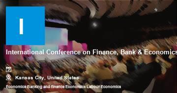 International Conference on Finance, Bank & Economics    Kansas City   2021