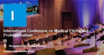 International Conference on Medical Ethics and Professionalism    Kansas City   2021
