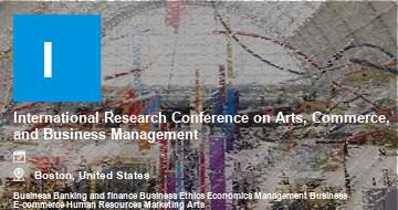 International Research Conference on Arts, Commerce, and Business Management    Boston   2021