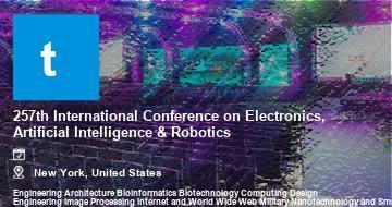 257th International Conference on Electronics, Artificial Intelligence & Robotics    New York   2021