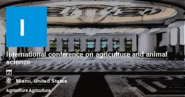 International conference on agriculture and animal science    Miami   2021