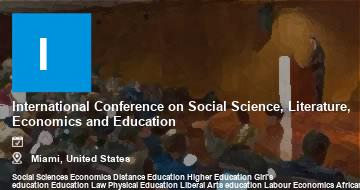 International Conference on Social Science, Literature, Economics and Education    Miami   2021