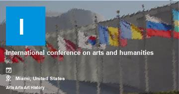 International conference on arts and humanities    Miami   2021