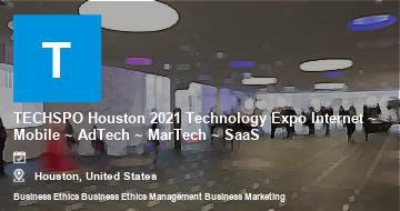 TECHSPO Houston 2021 Technology Expo Internet ~ Mobile ~ AdTech ~ MarTech ~ SaaS   Houston   2021