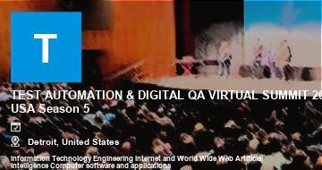 TEST AUTOMATION & DIGITAL QA VIRTUAL SUMMIT 2021, USA Season 5   Detroit   2021