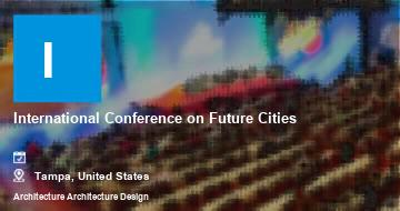 International Conference on Future Cities   Tampa   2021