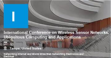 International Conference on Wireless Sensor Networks, Ubiquitous Computing and Applications   Tampa   2021