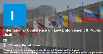 International Conference on Law Enforcement & Public Health    Phoenix   2021