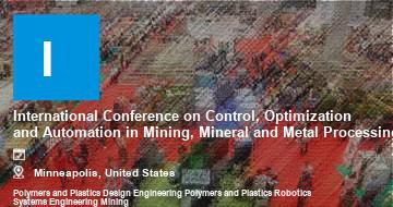 International Conference on Control, Optimization and Automation in Mining, Mineral and Metal Processing    Minneapolis   2021