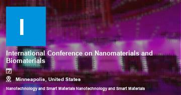 International Conference on Nanomaterials and Biomaterials    Minneapolis   2021
