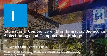International Conference on Bioinformatics, Biomedicine, Biotechnology and Computational Biology    Minneapolis   2021