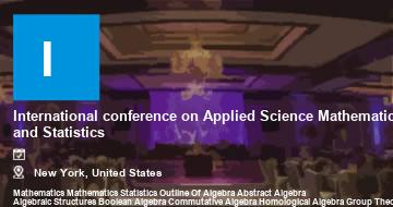 International conference on Applied Science Mathematics and Statistics    New York   2021