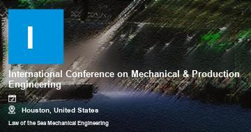 International Conference on Mechanical & Production Engineering    Houston   2021