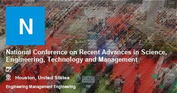 National Conference on Recent Advances in Science, Engineering, Technology and Management    Houston   2021