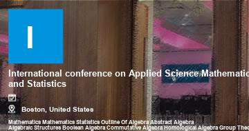 International conference on Applied Science Mathematics and Statistics    Boston   2021