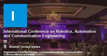 International Conference on Robotics, Automation and Communication Engineering    Boston   2021