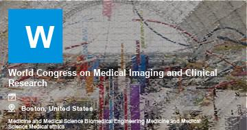 World Congress on Medical Imaging and Clinical Research    Boston   2021