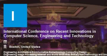 International Conference on Recent Innovations in Computer Science, Engineering and Technology    Boston   2021