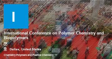 International Conference on Polymer Chemistry and Biopolymers    Dallas   2021