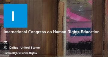 International Congress on Human Rights Education    Dallas   2021