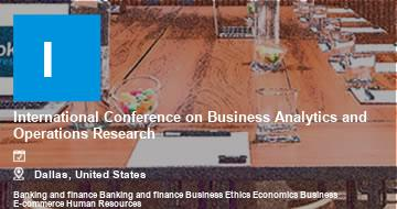 International Conference on Business Analytics and Operations Research    Dallas   2021