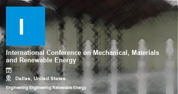 International Conference on Mechanical, Materials and Renewable Energy    Dallas   2021