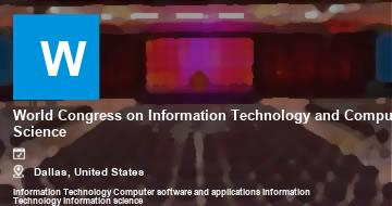 World Congress on Information Technology and Computer Science    Dallas   2021