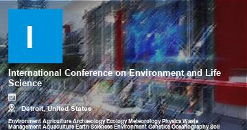International Conference on Environment and Life Science    Detroit   2021