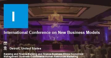 International Conference on New Business Models    Detroit   2021