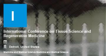 International Conference on Tissue Science and Regenerative Medicine    Detroit   2021