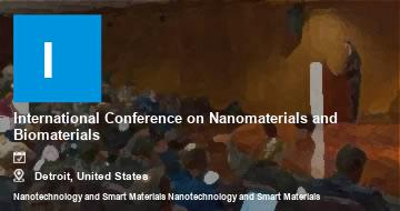 International Conference on Nanomaterials and Biomaterials    Detroit   2021
